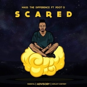 Mass The Difference – Scared Ft. Pdot O