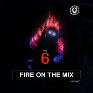 DJ Lawy – Fire On The Mix Vol. 6