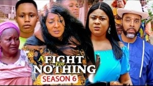 A Fight For Nothing Season 6
