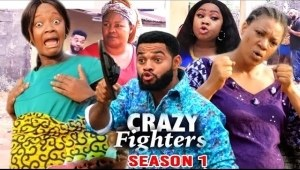 Crazy Fighters (2021 Nollywood Movie)