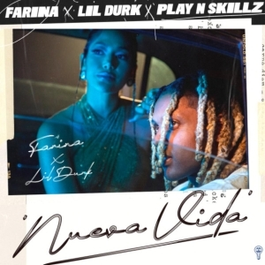 Farina Ft. Lil Durk & Play N Skillz – Nueva Vida