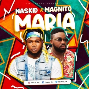 Naskid x Magnito – Maria