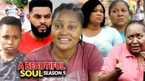 A Beautiful Soul Season 9 (2020 Nollywood Movie)