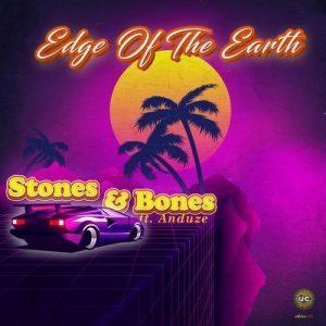 Stones & Bones – Edge of the Earth Ft. Anduze EP