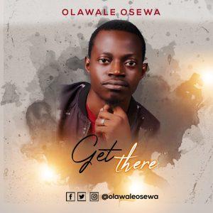 Wale Osewa – Get There