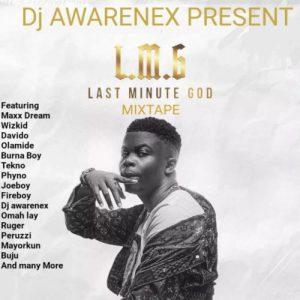 DJ Awarenex – Last Minute God Mixtape