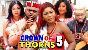 Crown Of Thorns Season 5 (2020 Nollywood Movie)