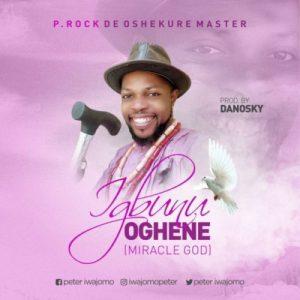P.Rock – Igbunu Oghene