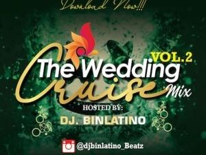 DJ Binlatino – The Wedding Cruise Mix Vol. 2
