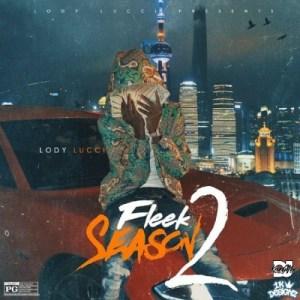 Lody Lucci - Fleek Season 2 (Album)