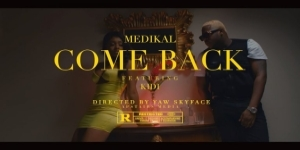 VIDEO: Medikal – Come Back ft. KiDi
