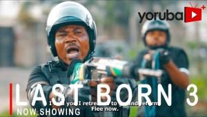 Last Born Part 3 (2021 Yoruba Movie)