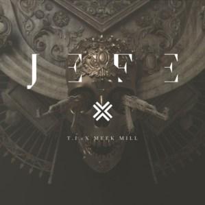 T.I. Ft. Meek Mill - Jefe