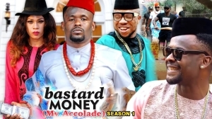 Bastard Money (My Accolade) Season 6  (Old Nollywood Movie)