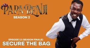 Papa Benji Season 2 (Finale) (Secure the Bag)