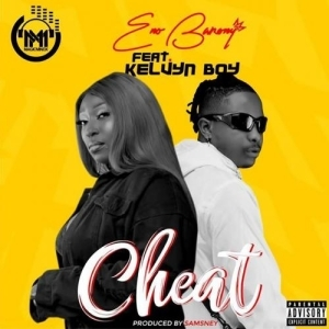 Eno Barony – Cheat Ft. Kelvyn Boy