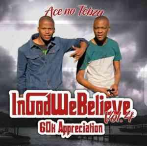 Ace no Tebza – In God We Believe Vol.4 (60k Appreciation)