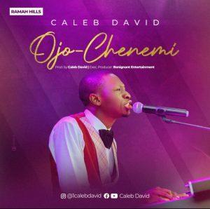 Caleb David – Ojo-Chenemi