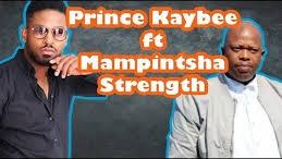 Prince Kaybee – Strength Ft. Mampintsha (Snippet)