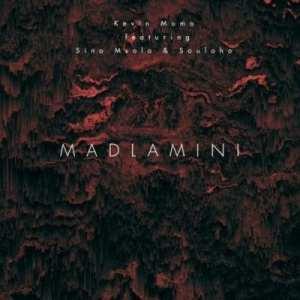 Kelvin Momo – Madlamini ft Sino Msolo & Souloho