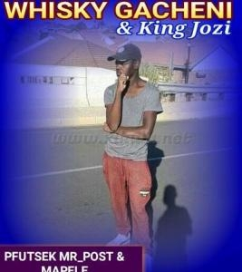 Whisky Gacheni & King Jozi – Pfutsek Mr Post & Mapele