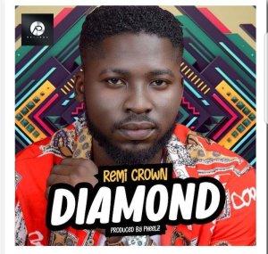 Remi Crown – Diamond (Prod. by Pheelz)