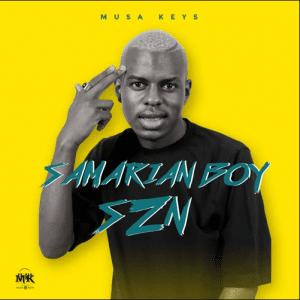 Musa Keys – Samarian Boy SZN EP