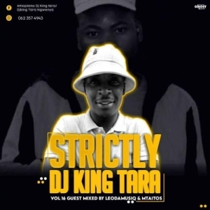 Leoda Musiq – Strictly Dj King Tara Vol 16 (Guest Mix)