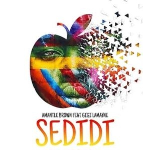 Amantle Brown – Sedidi Ft. Gigi Lamayne