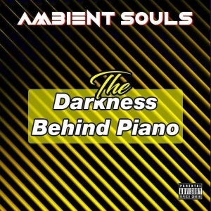 Ambient Souls – The Darkness Behind Piano - EP