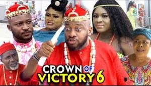 Crown Of Victory Season 6 (2020 Nollywood Movie)