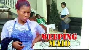 Weeping Maid Season 1 (Old Nollywood Movie)