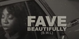 Fave – Beautifully (Video)