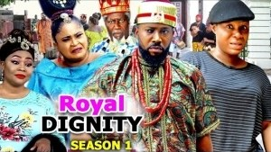 Royal Dignity Season 1 (Nollywood Movie)