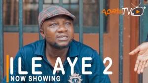 Ile Aye Part 2 (2021 Yoruba Movie)