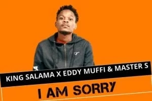 King Salama x Eddy Muffi & Master S – I Am Sorry (Original)
