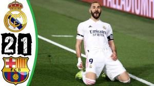 Real Madrid vs Barcelona 2 - 1 (LA Liga  Goals & Highlights 2021)