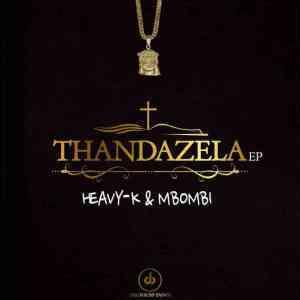 Heavy K & Mbombi – Cd-J ft. Busiswa & 20ty Soundz