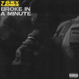 Tory Lanez – Broke In A Minute