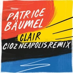 Patrice Baumel – Clair (Cioz Neapolis Remix)