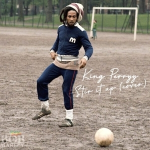 King Perryy – Stir It Up (Bob Marley Cover)