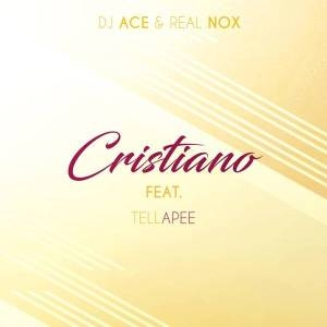 DJ Ace & Real Nox – Cristiano ft. TellaPee