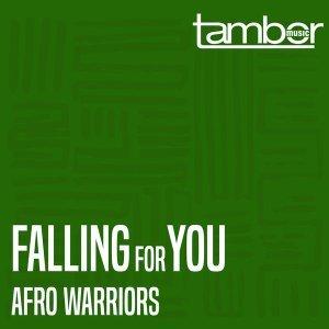 Afro Warriors – Falling For You (Original Vocal)