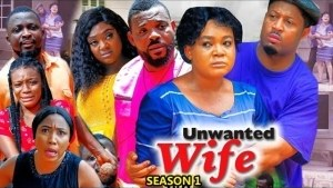 Unwanted Wife (2021 Nollywood Movie)