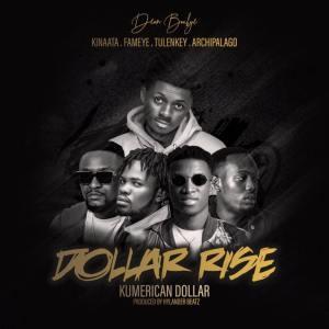 Deon Boakye – Dollar Rise (Kumerican Dollar) Ft. Kofi Kinaata, Fameye, Tulenkey & Archipalago