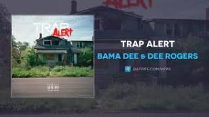 Bama Dee & Dee Rogers – Trap Alert