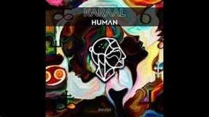 KARAAL – Human (Original Mix)