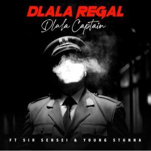 Dlala Regal - Dlala Captain ft. Sir Sensei & Young Stunna