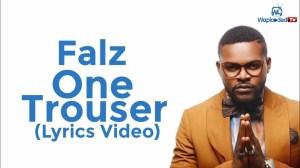 Falz - One Trouser (Lyrics Video)