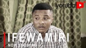 Ifewamiri (2021 Yoruba Movie)